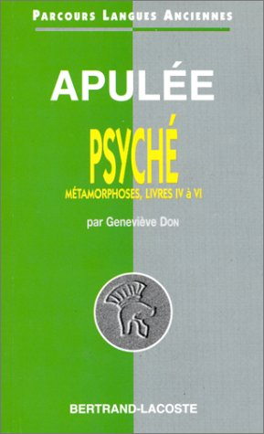 Apulee : Le Conte de Psyché : les métamorphoses, livres IV à VI - Parcours Langues Anciennes
