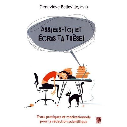 Assieds-Toi et Ecris Ta These ! Trucs Pratiques et Motivationnels