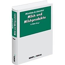 Mikrobiologie der Lebensmittel: Band 2: Milch und Milchprodukte