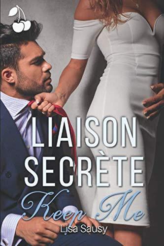 Liaison Secrète: Keep Me