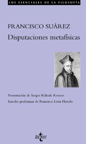 Disputaciones metafísicas (Filosofía - Los Esenciales De La Filosofía)