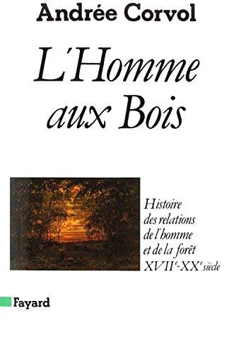 [EPUB] L'homme aux bois. histoire des relations de l'homme et de la forêt 16e-20e siècle