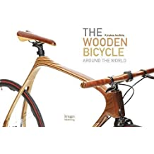 The wooden bicyle : Around the world