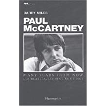 Paul McCartney : Many Years From Now. Les Beatles, les sixties et moi