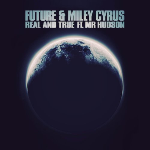 Real and True feat. Miley Cyru...