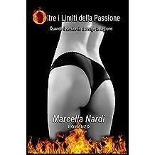 Oltre i limiti della passione: Quando il desiderio travolge la ragione (Le indagini del commissario Marcella Randi Vol. 5)