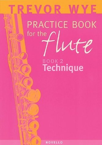 A Trevor Wye Practice Book for the Flute: v. 2: Technique by Trevor Wye (2000-01-01)