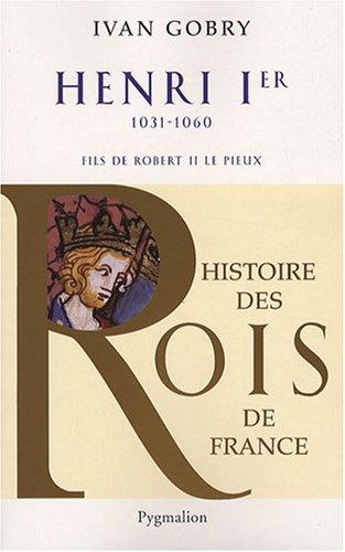 Henri Ier : Fils de Robert II, 1031-1060