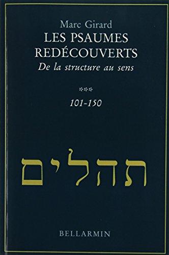 LES PSAUMES REDECOUVERTS T3 101-150 par Marc Girard