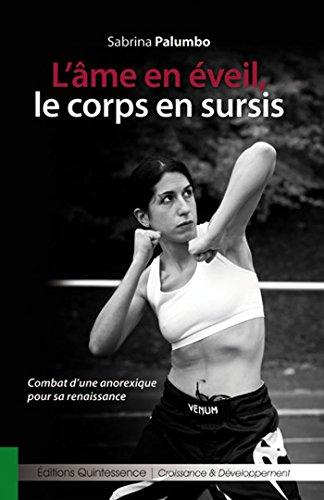 L'âme en éveil, le corps en sursis: Combat d'une anorexique pour sa renaissance (Ressources & Santé) par Sabrina Palumbo