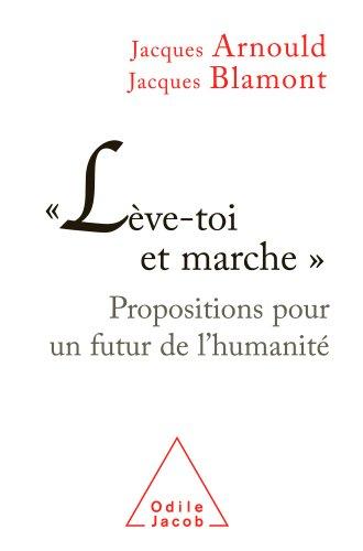 « Lève-toi et marche » (Sciences Humaines) par Jacques Arnould