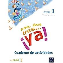 Uno, dos, tres...ya! - Cuaderno de actividades: A1 (Helbling Verlag)