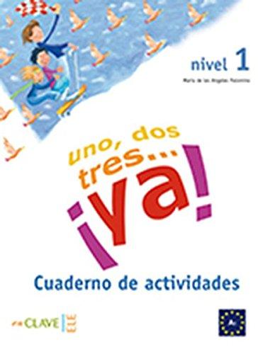 Uno, dos, tres... ¡ya! 1 - Cuaderno de actividades 1 (A1)