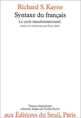 Syntaxe du français : Le cycle transformationnel par Kayne