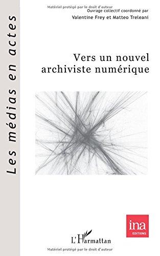 Vers un nouvel archiviste numérique