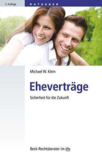 Eheverträge: Sicherheit für die Zukunft (dtv Beck Rechtsberater)