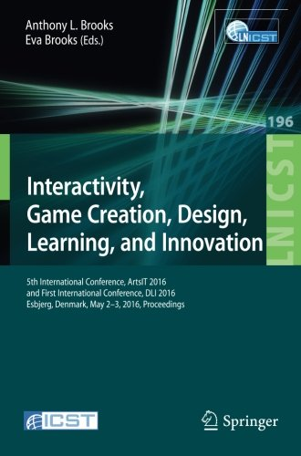 interactivity-game-creation-design-learning-and-innovation-5th-international-conference-artsit-2016-