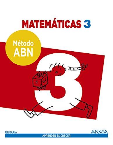 Aprender es Crecer, método ABN, matemáticas, 3 Educación Primaria por Jaime Martínez Montero, José Miguel de la Rosa Sánchez, Concepción Sánchez Cortés