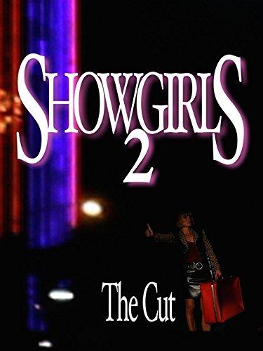 Showgirls 2: The Cut