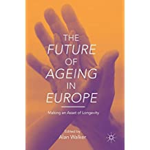 The Future of Ageing in Europe: Making an Asset of Longevity