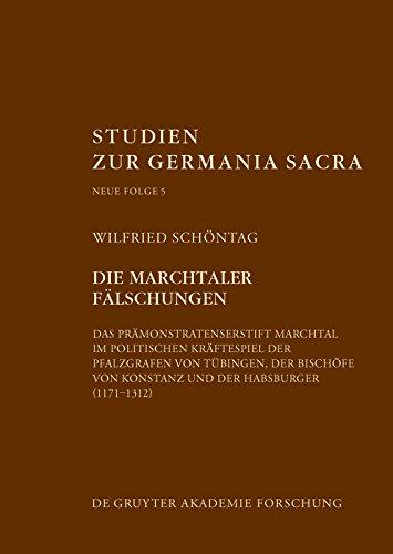 Die Marchtaler Fälschungen: Das Prämonstratenserstift Marchtal im politischen Kräftespiel (1171–1312) (Studien zur Germania Sacra. Neue Folge 5) (German Edition) por Wilfried Schöntag