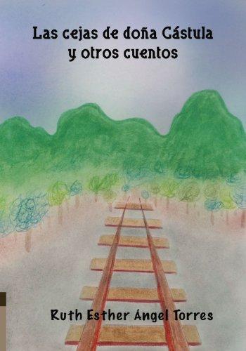 Las cejas de doña Cástula y otros cuentos por Ruth Esther Ángel Torres
