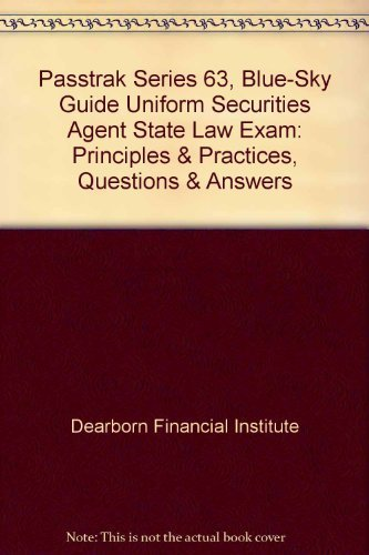 Passtrak Series 63, Blue-Sky Guide Uniform Securities Agent State Law Exam: Principles & Practices, Questions & Answers by Dearborn Financial Institute (1996-01-03) (Uniform Sky)