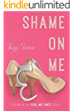 Shame On Me (Fool Me Once Book 2) (English Edition)
