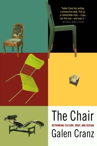 The Chair: Rethinking Culture, Body, and Design by Galen Cranz (2000-01-17)