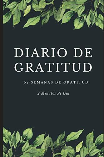 Diario De Gratitud 52 Semanas De Gratitud 2 Minutos Al Día