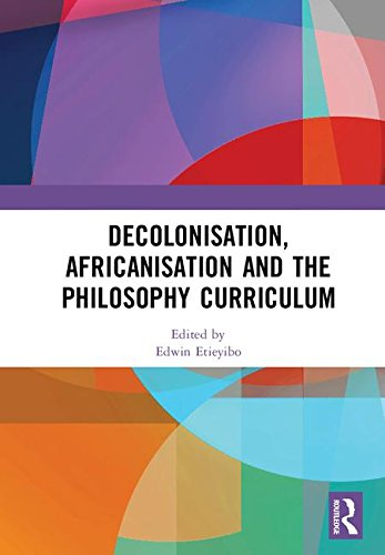 Decolonisation, Africanisation and the Philosophy Curriculum
