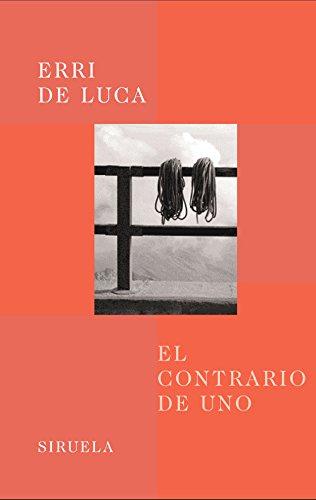 El contrario de uno (Libros del Tiempo) por Erri De Luca