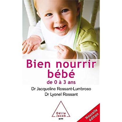 Bien nourrir son bébé: De 0 à 3 ans (GUID INTEGRA)
