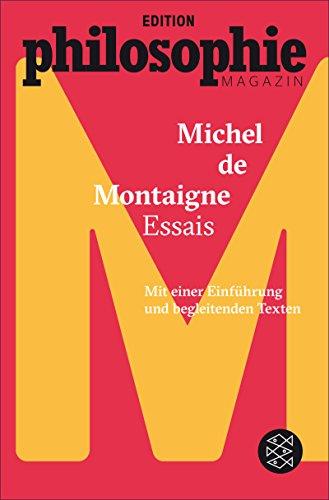 Essais: (Mit Begleittexten vom Philosophie Magazin)
