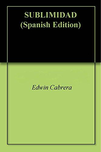 SUBLIMIDAD por Edwin Cabrera