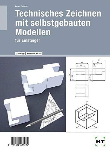 Technisches Zeichnen mit selbst gebauten Modellen: für Einsteiger