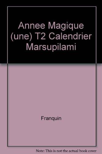 Annee Magique (une) T2 Calendrier Marsupilami