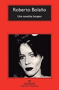 Una novelita lumpen par  Roberto Bolaño