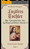 Luzifers Tochter - Die Geschichte der Gottgeweihten Anna O: Teil 2 - Flucht ins Burgund