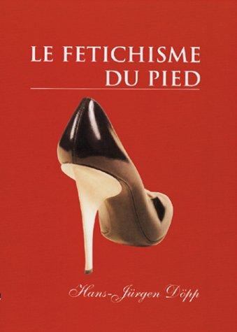 Le fétichisme du pied