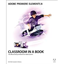 Adobe Premiere Elements 8 Classroom in a Book by Adobe Creative Team (2009-12-12)