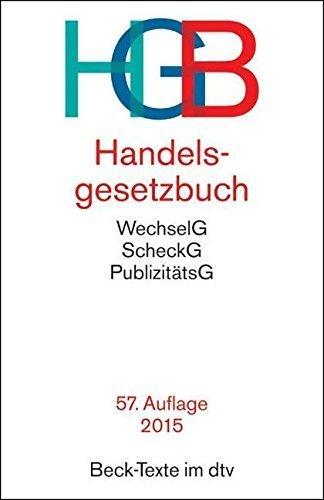 Handelsgesetzbuch HGB: ohne Seehandelsrecht, mit Wechselgesetz und Scheckgesetz und Publizitätsgesetz von Wolfgang Hefermehl (1. Dezember 2014) Broschiert