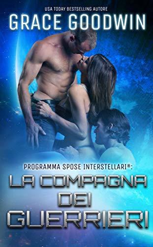 La compagna dei guerrieri (Programma Spose Interstellari®  Vol. 3)