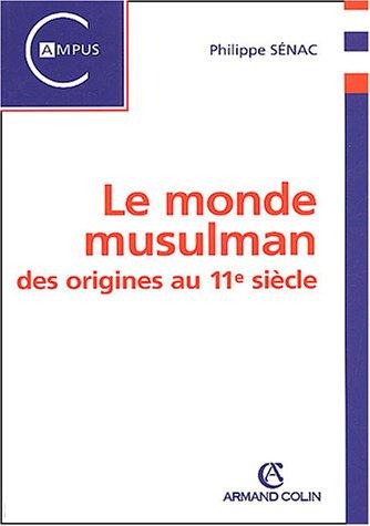 Le monde musulman des origines au XIe siècle