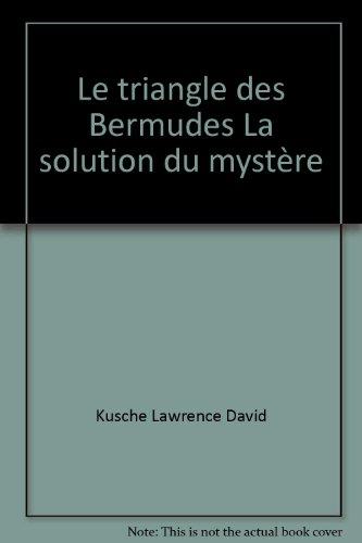 Le triangle des Bermudes La solution du mystère