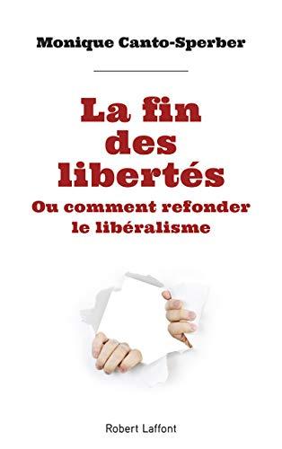 La Fin des libertés par  Monique CANTO-SPERBER