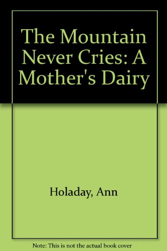 the-mountain-never-cries-a-mothers-dairy