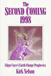 Second Coming 1998: Edgar Cayce's Earth-Change Prophecies