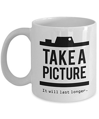 Take A Picture. It Will Last Longer. Unique Vintage Camera Icon Coffee & Tea Gift Mug Cup For A Young Wedding Photographer And Photography Lovers