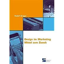 Design im Marketing: Mittel zum Zweck